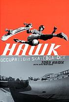 Hawk : occupation, skateboarder