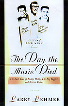The day the music died : the last tour of Buddy Holly, the Big Bopper, and Ritchie Valens