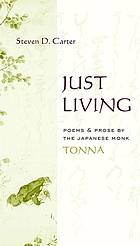Just living : poems and prose by the Japanese monk Tonna