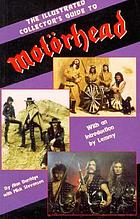 The illustrated collector's guide to Motörhead