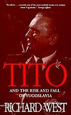 Tito : and the rise and fall of Yugoslavia