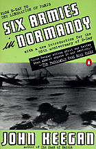 Six armies in Normandy : from D-Day to the liberation of Paris, June 6th-August 25th, 1944