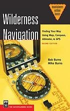 Wilderness navigation : finding your way using map, compass, altimeter & GPS