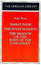 Marat/Sade ; The investigation ; and the shadow of the body of the coachman