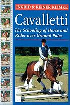 Cavaletti : schooling of horse and rider over ground rails