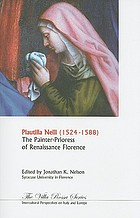 Plautilla Nelli (1524-1588) : the painter-prioress of Renaissance Florence