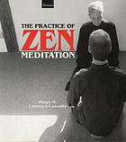 The practice of Zen meditation