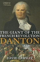 The giant of the French Revolution : Danton, a life
