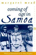 Coming of age in Samoa : a psychological study of primitive youth for western civilisation