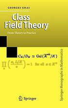 Class field theory : from theory to practice