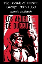The friends of Durruti group : 1937-1939