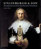 Uylenburgh & son : art and commerce from Rembrandt to De Lairesse, 1625-1675