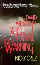 David Wilkerson : a final warning