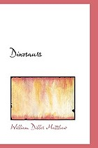 Dinosaurs : with special reference to the American museum collections