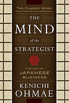 The mind of the strategist : the art of Japanese business