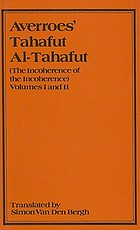 Tahafut al-tahafut : (The incoherence of the incoherence)
