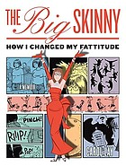The big skinny : how I changed my fattitude