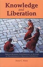 Knowledge and liberation : Tibetan Buddhist epistemology in support of transformative religious experience