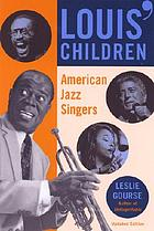 Louis' children : American jazz singers