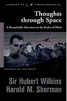 Thoughts through space, a remarkable adventure in the realm of mind