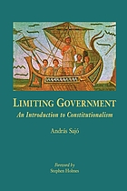 Limiting government : an introduction to constitutionalism