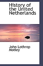 History of the United Netherlands : from the death of William the Silent to the twelve year's truce--1609