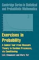 Exercises in probability : a guided tour from measure theory to random processes, via conditioning