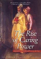 The rise of caring power : Elizabeth Fry and Josephine Butler in Britain and the Netherlands