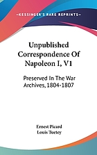 Unpublished correspondence of Napoleon I : preserved in the War archives