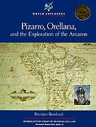 Pizarro, Orellana, and the exploration of the Amazon