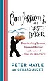 Confessions of a French baker : breadmaking secrets, tips and recipes