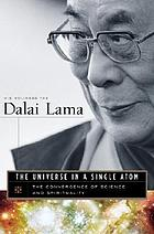 The universe in a single atom : the convergence of science and spirituality