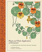 Plants and their application to ornament : a nineteenth century design primer