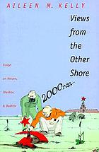 Views from the other shore : essays on Herzen, Chekhov, and Bakhtin
