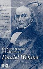 The great speeches and orations of Daniel Webster, with an essay on Daniel Webster as a master of English style