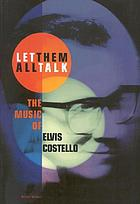 Let them all talk : the music of Elvis Costello
