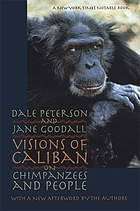 Visions of Caliban : on chimpanzees and people