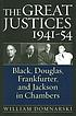 The great justices, 1941-54 : Black, Douglas, Frankfurter & Jackson in chambers