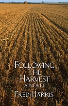 Following the harvest : a novel