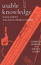 Usable knowledge : social science and social problem solving