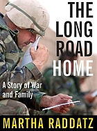 The long road home : [a story of war and family]
