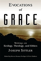 Evocations of grace : the writings of Joseph Sittler on ecology, theology, and ethics