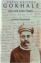 Gopal Krishna Gokhale : his life and times