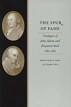 The spur of fame; dialogues of John Adams and Benjamin Rush, 1805-1813