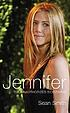 Jennifer : the unauthorized biography
