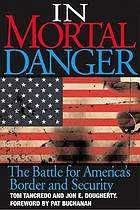In mortal danger : the battle for America's border and security