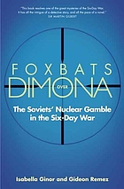 Foxbats over Dimona : the Soviets' nuclear gamble in the Six-Day War