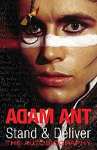Adam Ant stand and deliver : the autobiography