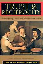Trust and reciprocity : interdisciplinary lessons from experimental research