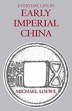 Everyday life in early Imperial China during the Han period 202 B.C.-A.D. 220